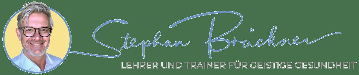 Stephan Brückner - Lehrer & Trainer für geistige Gesundheit und Resilienz, Depressionsberater. Autor. Erfahrungsexperte.